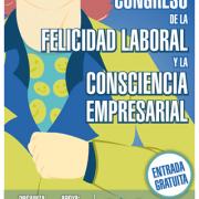 primer congreso nacional de la felicidad laboral y la consciencia empresarial.